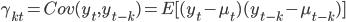\gamma_{kt} = Cov(y_t,y_{t-k}) = E[(y_t - \mu_t)(y_{t-k} - \mu_{t-k})]