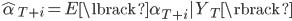 \hat{\alpha}_{T+i} = E\lbrack \alpha _ {T+i} Y_T\rbrack