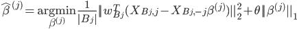 \hat{\beta}^{(j)}=\underset{\beta^{(j)}}{\textrm{argmin}}\frac{1}{ B_j }  w_{B_j}^T(X_{B_j,j}-X_{B_j,-j}\beta^{(j)})  _2^2+\theta  \beta^{(j)}  _1