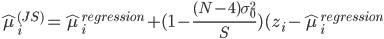 \hat{\mu}_i^{(JS)} = \hat{\mu}_i^{regression} + (1-\frac{(N-4)\sigma_0^2}{S})(z_i-\hat{\mu}_i^{regression}