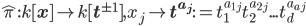 \hat{\pi} : k[\mathbf{x}] \rightarrow k[\mathbf{t}^{\pm 1}], x_j \mapsto \mathbf{t^{a_j}} := t_1^{a_{1j}}t_2^{a_{2j}}...t_d^{a_{aj}}