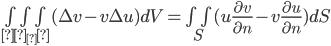 \iiint_{Ω_ε}(\Delta v - v\Delta u )dV=\iint_S( u \frac{\partial v}{\partial n}-v \frac{\partial u}{\partial n}) dS