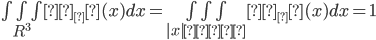 \iiint_{R^3} η_δ(x) dx=\iiint_{|x|≦δ} η_δ(x) dx=1
