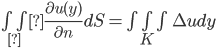\iint_Γ\frac{\partial u(y)}{\partial n}dS=\iiint_K\Delta u dy