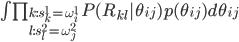 \int\prod_{k:s_k^1=\omega_i^1\\l:s_l^2=\omega_j^2}P(R_{kl}|\theta_{ij})p(\theta_{ij})d\theta_{ij}