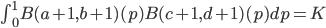 \int_0^1 B(a+1,b+1)(p) B(c+1,d+1)(p) dp =K