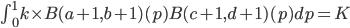 \int_0^1 k \times B(a+1,b+1)(p) B(c+1,d+1)(p) dp =K