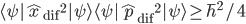 \langle \psi | \hat{x}_{\rm dif} {}^2 | \psi \rangle \langle \psi | \hat{p}_{\rm dif} {}^2 | \psi \rangle \geq \hbar ^2/4