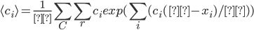 \langle c_i\rangle = \displaystyle\frac{1}{Ξ}\sum_C\sum_r c_i exp(\sum_i(c_i(μ-x_i)/λ))