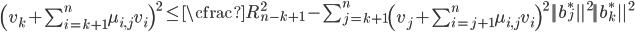 \left(v_{k} + \sum_{i=k+1}^{n} \mu_{i,j}v_i \right)^{2} \leq \cfrac{R_{n-k+1}^{2} - \sum_{j=k+1}^{n}\left(v_{j} + \sum_{i=j+1}^{n} \mu_{i,j}v_i \right)^{2} ||b_{j}^{*}||^{2}}{||b_k^{*}||^{2}}