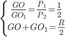 \left\{ \matrix{ {{GO} \over {G{O_1}}} = {{{P_1}} \over {{P_2}}} = {1 \over 2} \hfill \cr GO + G{O_1} = {R \over 2} \hfill \cr} \right.