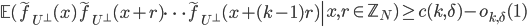 \left.\mathbb{E}(\widetilde{f}_{U^{\perp}}(x)\widetilde{f}_{U^{\perp}}(x+r)\cdots \widetilde{f}_{U^{\perp}}(x+(k-1)r) \right| x, r \in \mathbb{Z}_N) \geq c(k, \delta)-o_{k, \delta}(1)
