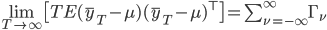 \lim_{T \to \infty} \bigl[ T E(\overline{y}_T - \mu)(\overline{y}_T - \mu)^\top \bigr] = \sum_{\nu = -\infty}^\infty \Gamma_\nu