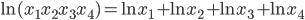 \ln (x_{1}x_{2}x_{3}x_{4})=\ln x_{1} + \ln x_{2} + \ln x_{3} + \ln x_{4}