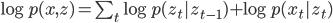 \log p(x,z) = \sum_t \log p(z_t|z_{t-1}) + \log p(x_t|z_t)