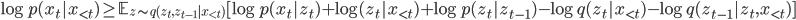 \log p(x_t | x_{\lt t} ) \ge \mathbb{E}_{z \sim q(z_t,z_{t-1}|x_{\lt t})} [\log p(x_t|z_t) + \log(z_t|x_{\lt t} ) + \log p(z_t | z_{t-1}) - \log q(z_t|x_{\lt t}) - \log q(z_{t-1} | z_t,x_{\lt t})]
