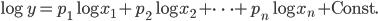 \log y =  p_1\log x_1 + p_2\log x_2 + \cdots + p_n\log x_n +\mathrm{Const.}