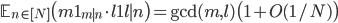 \mathbb{E}_{n\in [N]}\bigl(m\mathbf{1}_{m\mid n}\cdot l\mathbf{1}{l \mid n}\bigr)=\mathrm{gcd}(m,l)\bigl(1+O(1/N)\bigr)
