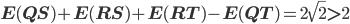 \mathbf E(QS)+\mathbf E(RS)+\mathbf E(RT)-\mathbf E(QT)  = 2{\sqrt 2} > 2