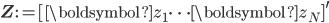 \mathbf{Z}:=[\boldsymbol{z}_{1}\cdots\boldsymbol{z}_{N}]^{\prime}