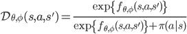 \mathcal{D}_{\theta,\phi}(s,a,s') = \frac{\exp \{ f_{\theta,\phi}(s,a,s') \}} {\exp \{f_{\theta,\phi}(s,a,s') \} + \pi(a|s)}