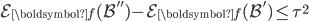 \mathcal{E}_{\boldsymbol{f}}(\mathcal{B}'')-\mathcal{E}_{\boldsymbol{f}}(\mathcal{B}') \leq \tau^2