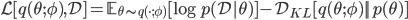 \mathcal{L}[q(\theta;\phi),\mathcal{D}] = \mathbb{E}_{\theta \sim q(\cdot;\phi)} [\log p(\mathcal{D}|\theta) ] - \mathcal{D}_{KL} [q(\theta;\phi) || p(\theta) ]