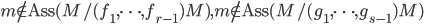 \mathfrak{m}\not\in\textrm{Ass}(M/(f_1,\cdots,f_{r-1})M) , \mathfrak{m}\not\in\textrm{Ass}(M/(g_1,\cdots,g_{s-1})M)