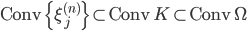 \mathrm{Conv} \, \{\xi_j^{(n)}\} \subset \mathrm{Conv} \, K \subset \mathrm{Conv} \, \Omega