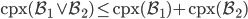 \mathrm{cpx}(\mathcal{B}_1 \vee \mathcal{B}_2) \leq \mathrm{cpx}(\mathcal{B}_1)+\mathrm{cpx}(\mathcal{B}_2)