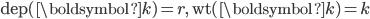 \mathrm{dep}(\boldsymbol{k})=r,\,\mathrm{wt}(\boldsymbol{k})=k