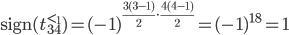 \mathrm{sign}(t_{34}^{{<}_1})=(-1)^{\frac{3(3-1)}{2}\cdot\frac{4(4-1)}{2}}=(-1)^{18}=1