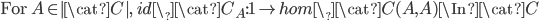 \mbox{For }A \in |\cat{C}|,\; id\_\cat{C}_A:{\bf 1}  \to hom\_\cat{C}(A, A) \In \cat{C}
