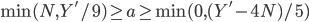 \min(N,Y'/9)\geq a\geq\min(0,(Y'-4N)/5)