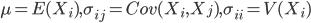 \mu = E(X_i), \sigma_{ij} = Cov(X_i,X_j),\sigma_{ii} = V(X_i)