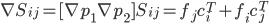 [cht]\nabla S_{ij}=[\nabla p_{1} \nabla p_2]S_{ij}=f_j c^T_i + f_i c^T_j[/cht]