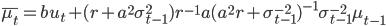 \overline{\mu_t}=bu_t+(r+a^{2}\sigma_{t-1}^{2})r^{-1}a(a^{2}r+\sigma_{t-1}^{-2})^{-1}\sigma_{t-1}^{-2}\mu_{t-1}