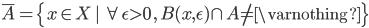 \overline{A} = \{x \in X \,|\, \forall \epsilon \gt 0 \,,\, B(x,\epsilon) \cap A \neq \varnothing \}
