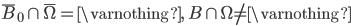 \overline{B}_0 \cap \overline{\Omega}=\varnothing , \ B \cap \Omega \neq \varnothing