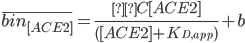 \overline{bin_{[ACE2]}}=\frac{αC[ACE2]}{([ACE2]+K_{D, app})}+b