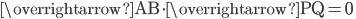 \overrightarrow{\mathrm{AB} } \cdot \overrightarrow{\mathrm{PQ} }=0 \;