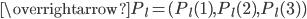 \overrightarrow{P_l}=(P_l(1), P_l(2), P_l(3) )