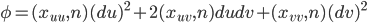 \phi = (x_{uu}, n) (du)^2 +2(x_{uv},n) du dv + (x_{vv},n)(dv)^2