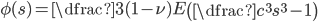 \phi(s) = \dfrac{3(1-\nu)}{E} \left( \dfrac{c^3}{s^3} - 1 \right)