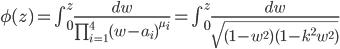 \phi(z)=\int_{0}^z \frac{dw}{\prod_{i=1}^4 (w-a_i)^{\mu_i}}=\int_0^z \frac{dw}{\sqrt{(1-w^2)(1-k^2w^2)}}