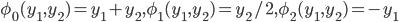 \phi_0(y_1, y_2)=y_1+y_2, \phi_1(y_1, y_2)=y_2/2, \phi_2(y_1, y_2)=-y_1