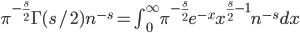 \pi^{-\frac{s}{2}}\Gamma(s/2)n^{-s}=\int_{0}^{\infty}\pi^{-\frac{s}{2}}e^{-x}x^{\frac{s}{2}-1}n^{-s}dx