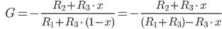 \qquad \qquad G = - \frac{R_2 + R_3 \, \cdot \, x}{R_1 + R_3 \, \cdot \, (1 - x)} = - \frac{R_2 + R_3 \,\cdot\, x}{(R_1 + R_3) - R_3\,\cdot\, x}