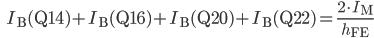 \qquad \qquad I_{\fs1\rm B}({\rm Q14}) + I_{\fs1\rm B}({\rm Q16}) + I_{\fs1\rm B}({\rm Q20})  + I_{\fs1\rm B}({\rm Q22})  = \frac{2 \cdot I_{\fs1\rm M}}{h_{\fs1\rm FE}}