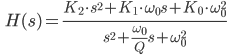 \qquad H(s) =\displaystyle  \frac{K_2\cdot s^2 +K_1 \cdot  {\omega_0}s + K_0 \cdot \omega^2_0}{s^2 + \frac{\omega_0}{Q}s + \omega^2_0}